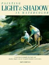 Painting Light and Shadow in Watercolor by Lawrence, William B.