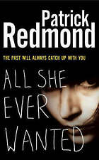 Redmond, Patrick All She Ever Wanted Very Good Book