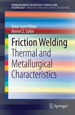 Friction Welding : Thermal and Metallurgical Characteristics by Ahmet Z....