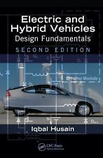 Electric and Hybrid Vehicles : Design Fundamentals by Iqbal Husain (2010,...
