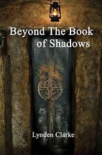 Beyond The Book of Shadows: Advanced Ritual Practice, Wicca, Witchcraft, Occult,