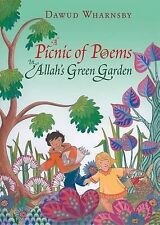 A Picnic of Poems: In Allah's Green Garden by Dawud Wharnsby (Hardback, 2011)