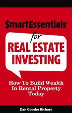 Smart Essentials for Real Estate Investing : How to Build Wealth in Rental...
