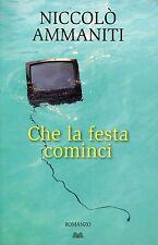 Nicolò Ammaniti = CHE LA FESTA COMINCI