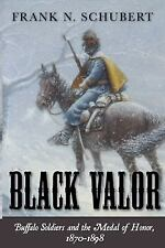 Black Valor: Buffalo Soldiers and the Medal of Honor-ExLibrary