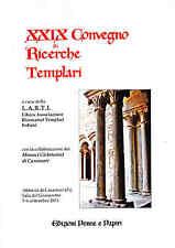 XXIX CONVEGNO DI RICERCHE TEMPLARI - PENNE E PAPIRI - L.A.R.T.I.