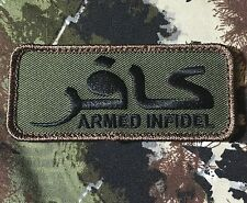 ARMED INFIDEL AFG/PAK US ISAF ARABIC TRANSLATION FOREST VELCRO® BRAND PATCH