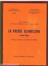 HISTOIRE. La Presse Clandestine 1940-1944. Colloque d'Avignon 20-21 Juin 1985.