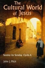 Cultural World of Jesus : Sunday by Sunday, Cycle A: Matthew by John J. Pilch...