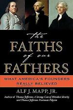 The Faiths of Our Fathers: What America's Founders Really Believed Mapp Jr., Al