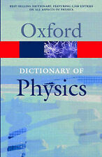 A Dictionary of Physics (Oxford Quick Reference) by Issacs, Alan