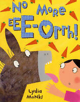 Lydia Monks No More Ee-orrhh! Very Good Book