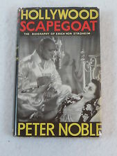 Peter Noble HOLLYWOOD SCAPEGOAT Biography of Erich von Stroheim 1951