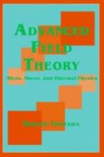 Advanced Field Theory: Micro, Macro, and Thermal Physics-ExLibrary