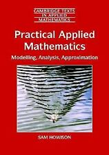 Practical Applied Mathematics: Modelling, Analysis, Approximation (Cambridge Tex