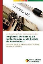 Registros de Marcas Da Junta Comercial Do Estado de Pernambuco by Araujo Ana...