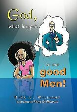 GOD WHAT HAPPEN TO OUR GOOD MEN - RINA WILLIAMS (PAPERBACK) NEW