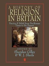 A History of Religion in Britain : Practice and Belief from Pre-Roman Times...