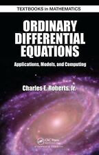 Ordinary Differential Equations: Applications, Models, and Computing Textbooks