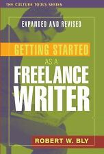 Getting Started As a Freelance Writer by Robert W. Bly (2008, Paperback)
