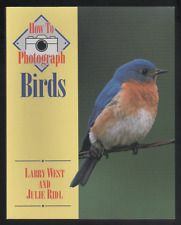 How to Photograph Birds by Julie Ridl, Julie Ridi, Larry West (Paperback, 1993)