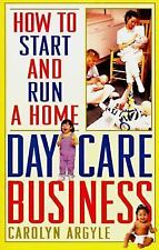 How to Start and Run a Home Day-Care Business
