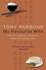 My Favourite Wife by Tony Parsons (Paperback, 2008)