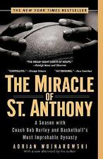 The Miracle of St. Anthony : A Season with Coach Bob Hurley and Basketball's...