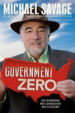 Government Zero : No Borders, No Language, No Culture by Michael Savage...