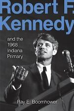Robert F. Kennedy and the 1968 Indiana Primary