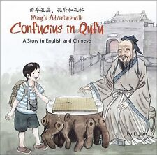 Ming's Adventure with Confucius in Qufu : A Story in English and Chinese by...