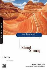 New Community Bible Study: Stand Strong - 1 Peter by Bill Hybels (1999,...