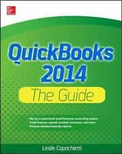 QuickBooks 2014 the Guide by Leslie Capachietti (2013, Paperback)