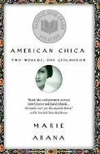 American Chica: Two Worlds, One Childhood, Marie Arana, Good,  Book