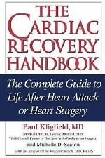 The Cardiac Recovery Handbook: The Complete Guide to Life After Heart Attack or