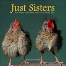 Just Sisters: You Mess with Her, You Mess with Me-ExLibrary