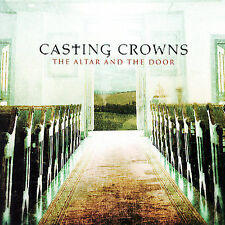 The Altar and the Door - Casting Crowns (CD, 2007, Reunion)