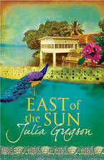 JULIA GREGSON __ EAST OF THE SUN  __ BRAND NEW __ FREEPOST UK
