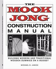 The Mook Jong Construction Manual : Building Modern and Traditional Wooden...