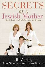Secrets of a Jewish Mother : Real Advice, Real Stories, Real Love by Lisa...