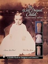 The Well-Dressed Child by Anna MacPhail (1999)  children's clothing 1820-1940