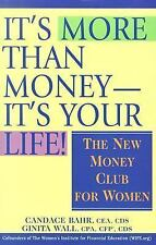 It's More Than Money-It's Your Life! : The New Money Club for Women-ExLibrary