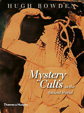 Mystery Cults in the Ancient World, Hugh Bowden