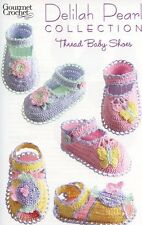 Thread Baby Shoes Booties Delilah Pearl Gourmet Crochet Pattern Leaflet NEW