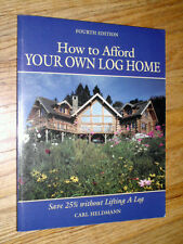 HOW TO AFFORD YOUR OWN LOG HOME