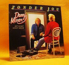 "7"" Single Vinyl 45 Danny Mirror Zonder Jou 2TR 1983 (MINT) Pop Folk Country RARE"