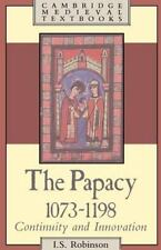 Cambridge Medieval Textbooks: The Papacy, 1073-1198 : Continuity and...