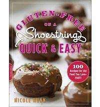 Gluten-Free on a Shoestring, Quick and Easy: 100 Recipes for the Food You Love--