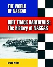 Dirt Track Daredevils: The History of NASCAR (World of NASCAR)-ExLibrary