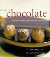 The Art of Chocolate : Techniques and Recipes for Simply Spectacular Desserts an